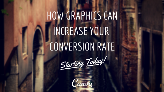 How Graphics Increase Your Conversion Rate