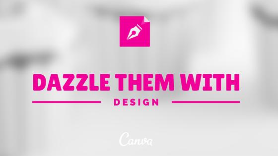 Dazzle them with design