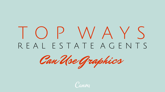 Top Ways Real Estate Agents can Use Graphics