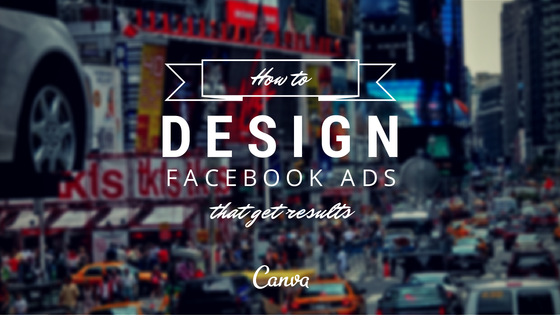 How to Design Facebook Ads