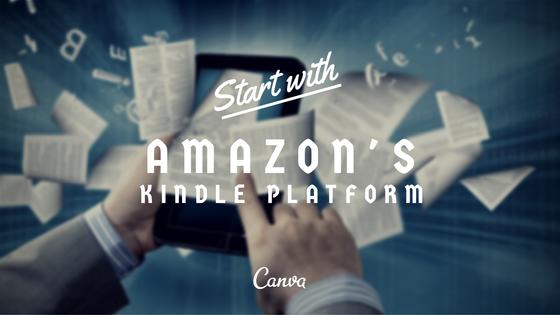 Start with Amazon's Kindle Platform